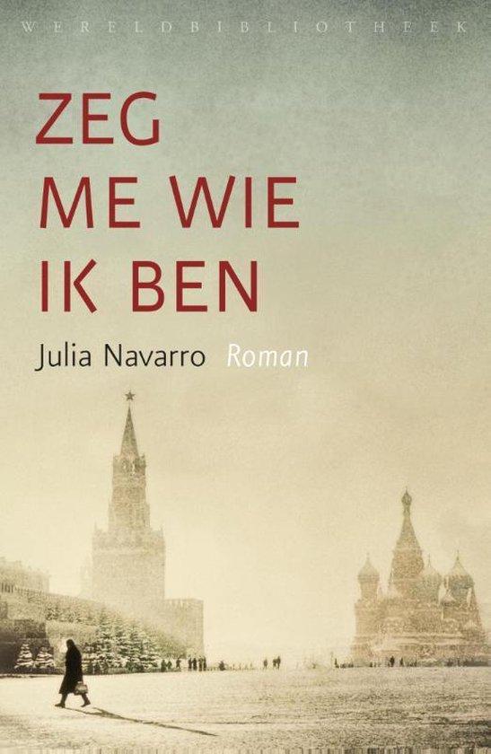 Boek cover Zeg me wie ik ben van Julia Navarro (Paperback)