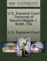 The U.S. Supreme Court Transcript of Record Maggie J. Smith