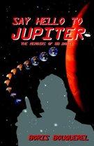 Say Hello To Jupiter