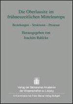 Die Oberlausitz Im Fruehneuzeitlichen Mitteleuropa