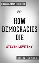 How Democracies Die: by Steven Levitsky | Conversation Starters