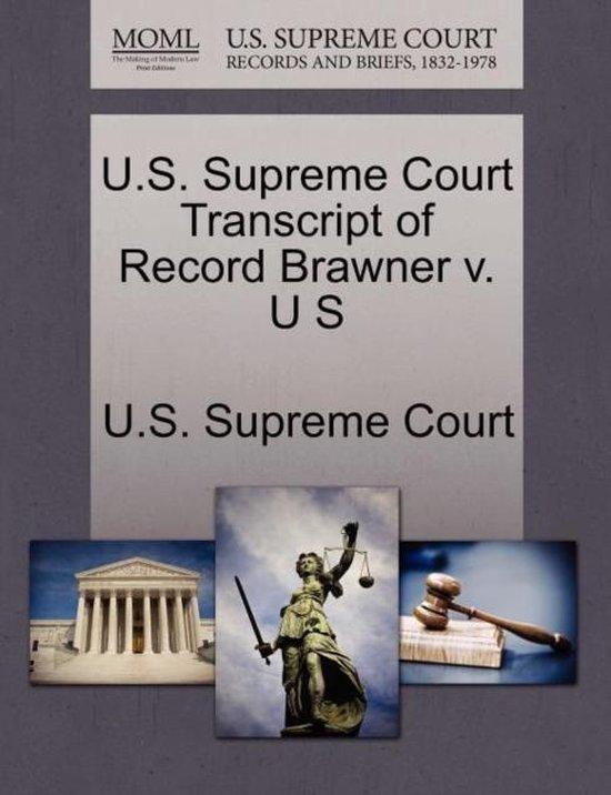 U.S. Supreme Court Transcript of Record Brawner V. U S