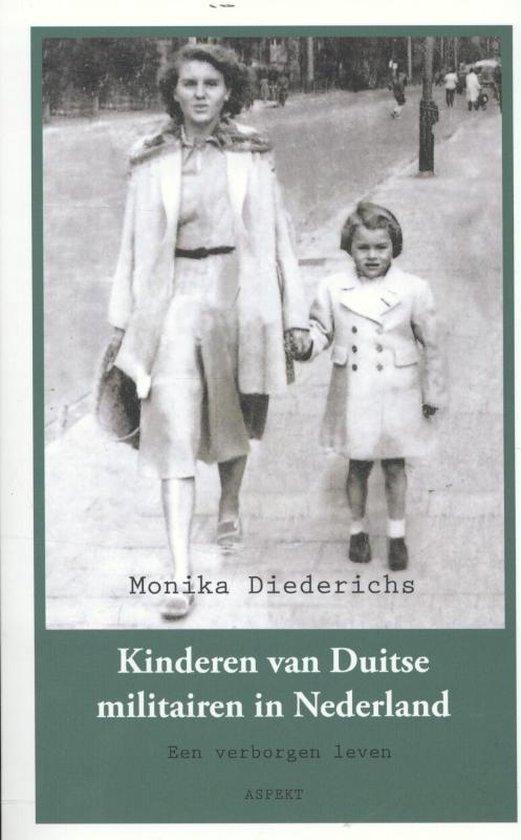 Kinderen van Duitse militairen in Nederland 1941-1946 - Monika Diederichs |