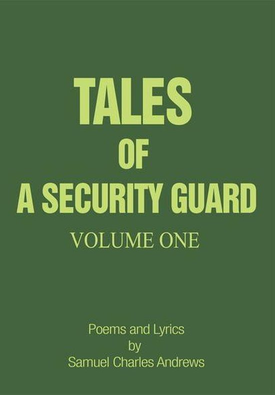Tales of a Security Guard Volume One