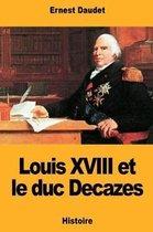 Louis XVIII Et Le Duc Decazes