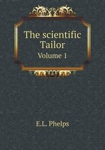 The Scientific Tailor Volume 1