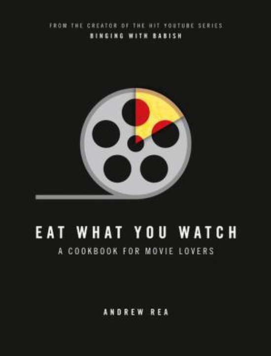 Boek cover Eat What You Watch : A Cookbook for Movie Lovers van Andrew Rea (Hardcover)