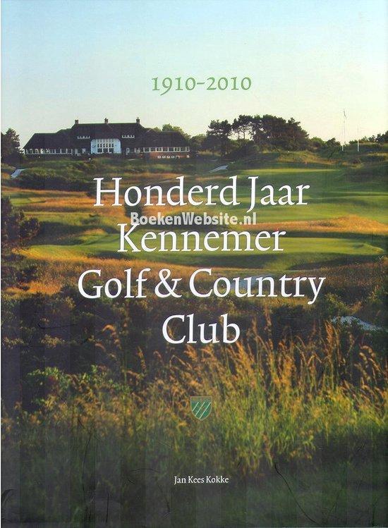 100 Jaar Kennemer Golf & Country Club, 1910-2010 - J.K. Kokke  