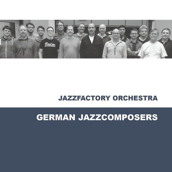 Jazzfactory Orchestra - German Jazzcomposers