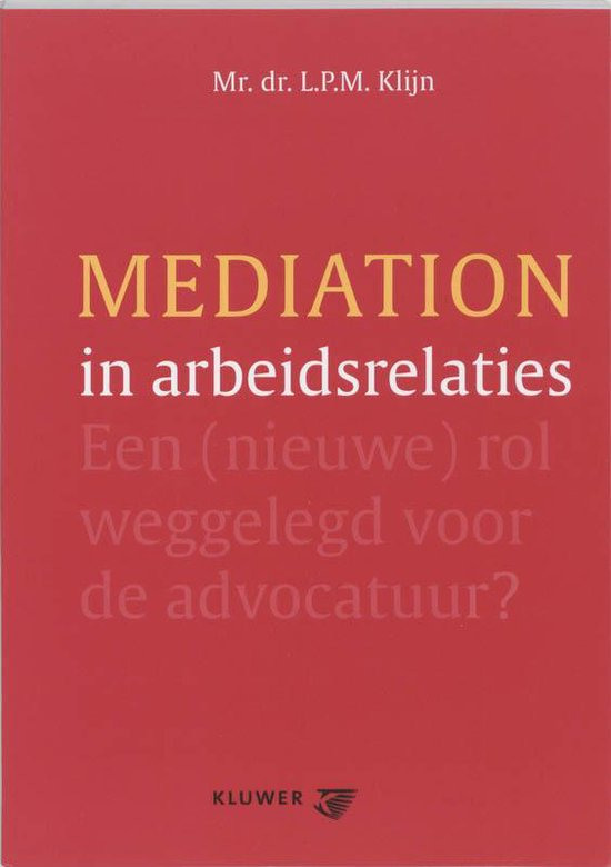 Mediation in arbeidsrelaties - L.P.M. Klijn pdf epub
