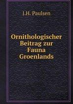Ornithologischer Beitrag Zur Fauna Groenlands