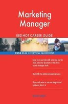 Marketing Manager Red-Hot Career Guide; 2552 Real Interview Questions