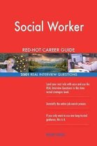 Social Worker Red-Hot Career Guide; 2501 Real Interview Questions