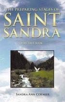 The Preparing Stages Of Saint Sandra