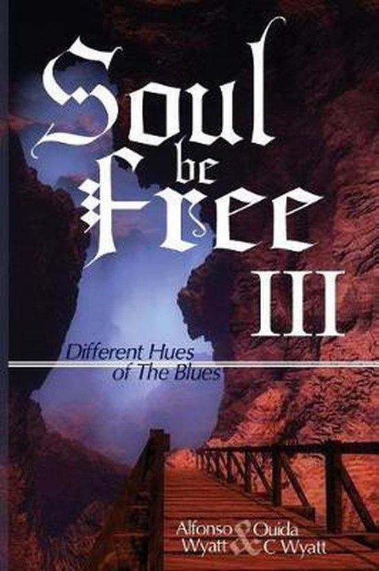 Soul Be Free III