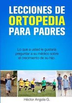 Lecciones de Ortopedia Para Padres