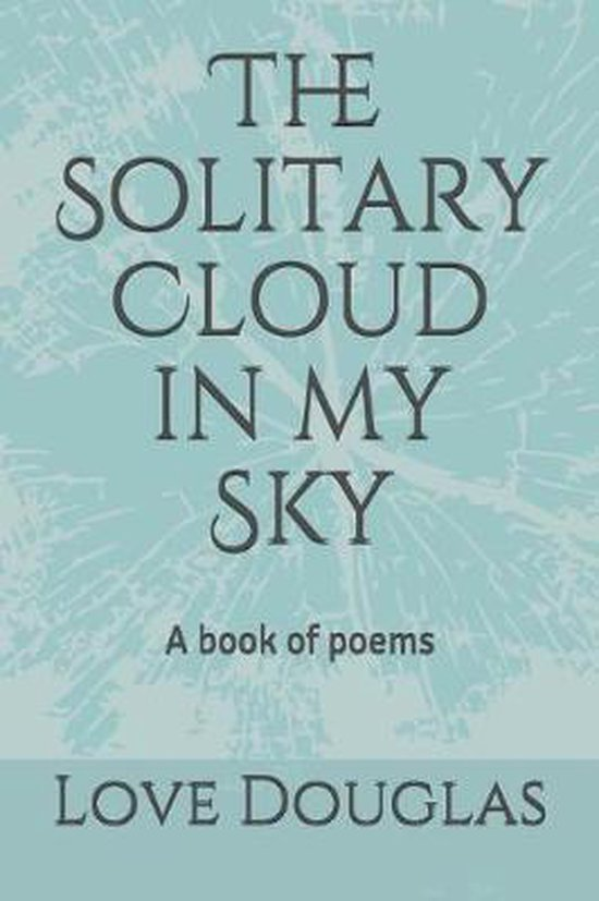 The Solitary Cloud in My Sky