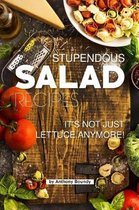 Stupendous Salad Recipes
