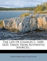 The Life of Charles I., 1600-1625