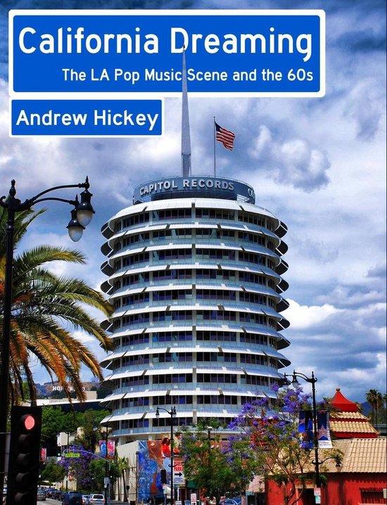 Afbeelding van California Dreaming: The LA Pop Music Scene and the 60s