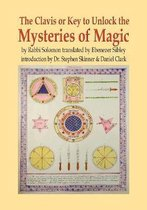 Clavis or Key to Unlock the MYSTERIES OF MAGIC