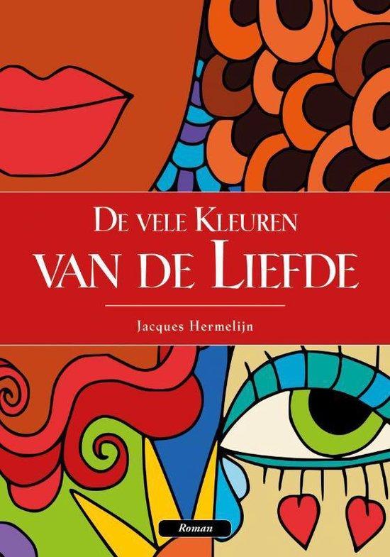 De vele kleuren van de liefde - Jacques Hermelijn  