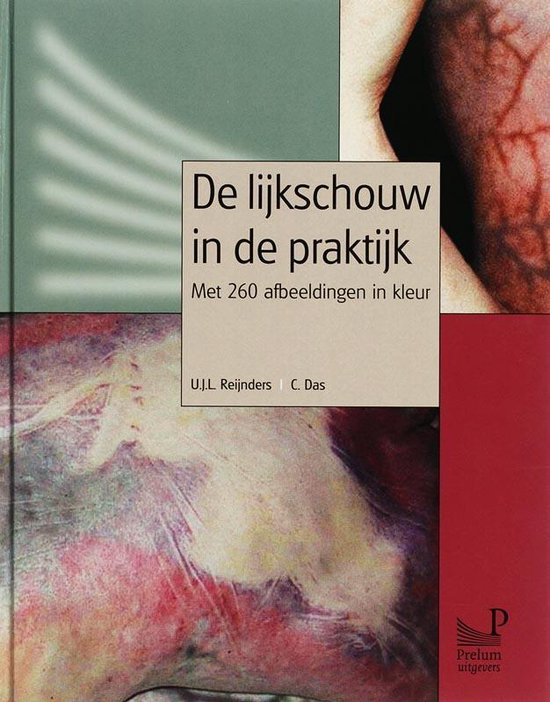 Cover van het boek 'De lijkschouw in de praktijk / druk 1' van C. Das en U.J.L. Reijnders