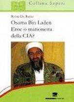 Osama Bin Laden: Eroe o marionetta della CIA?