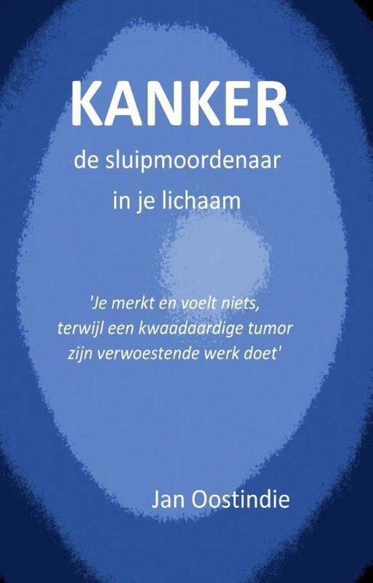 Kanker, de sluipmoordenaar in je lichaam