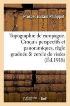Topographie de Campagne. Croquis Perspectifs Et Panoramiques.