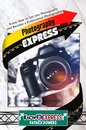 Photography Express: Know How to Get into Photography and Become a Professional Photographer