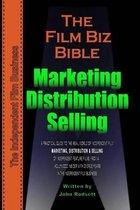 The Film Biz Bible - Distribution, Selling & Marketing
