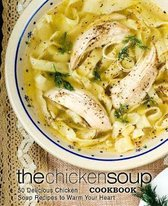 The Chicken Soup Cookbook