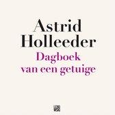 Boek cover Dagboek van een getuige van Astrid Holleeder