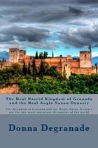 The Real Nasrid Kingdom of Granada and the Real Anglo Saxon Dynasty