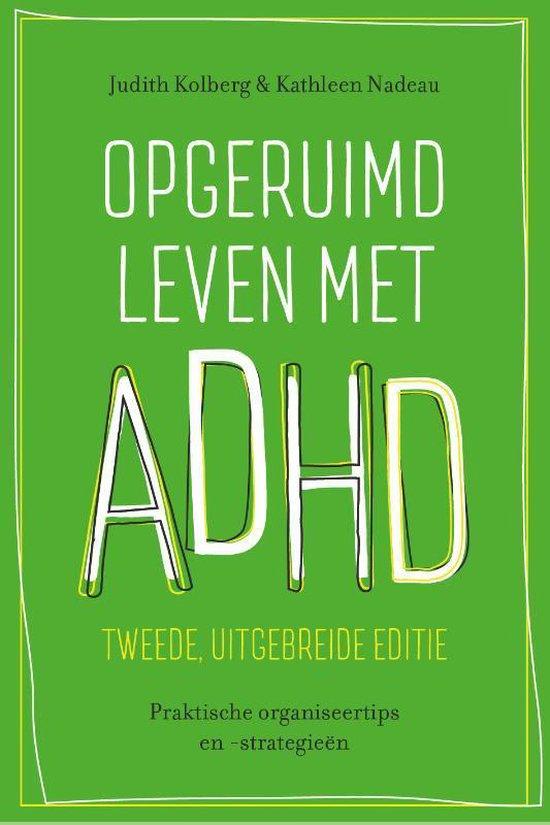 Boek cover Opgeruimd leven met ADHD van Judith Kolberg (Paperback)
