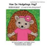How Do Hedgehogs Hug? Simplified Mandarin Pinyin Trade Version