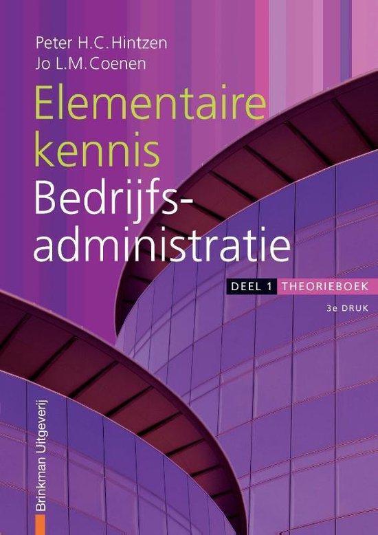 Financiele Beroepen - Elementaire kennis Bedrijfsadministratie deel 1 Theorieboek - P.H.C. Hintzen |