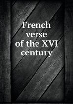 French Verse of the XVI Century