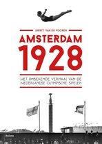 Amsterdam 1928. Het onbekende verhaal van de Nederlandse Olympische Spelen