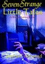 Omslag Seven Strange Little Tales ~ A Week of Bedtime Stories