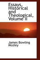 Essays, Historical and Theological, Volume II
