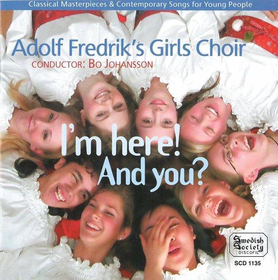 Adolf Fredrik's Girls Cho - I'm Here And You