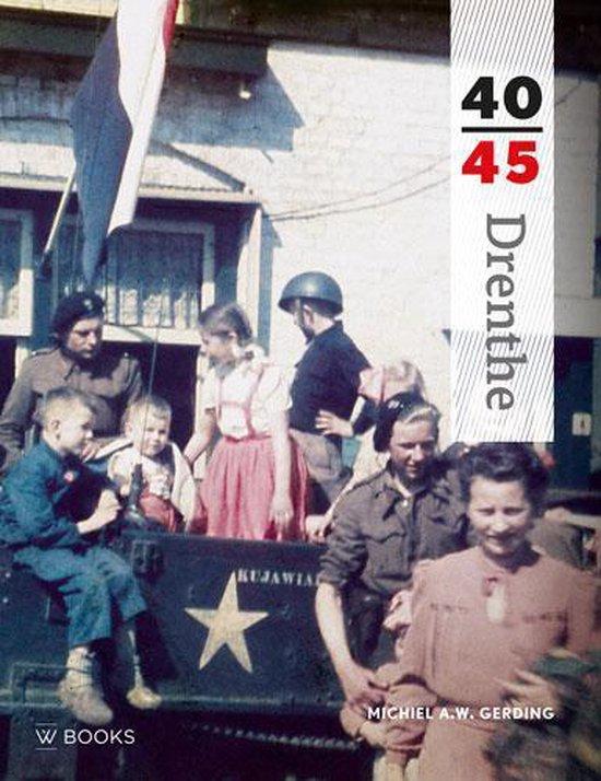 40-45 - Drenthe 40-45 - Michiel A.W. Gerding |