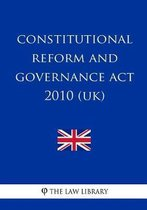 Constitutional Reform and Governance ACT 2010 (Uk)