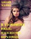 A Victorian Tale: American Bondage