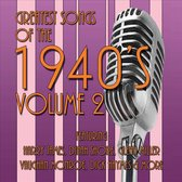 Greatest Songs of the 1940's,, Vol. 2
