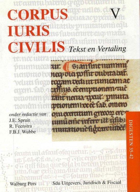 Corpus Iuris Civilis. Tekst en vertaling: deel V V Digesten 35-42 - J. Spruit |