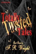 Totally Twisted Tales