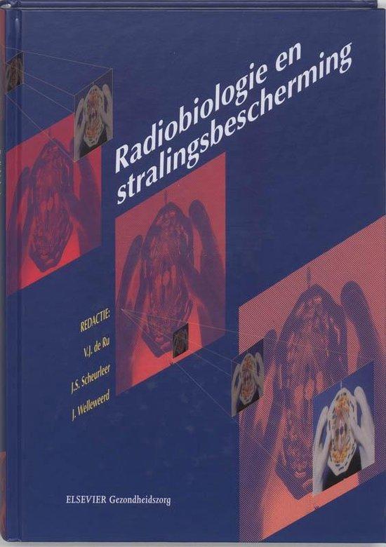 Leerboeken voor radiologisch laboranten - Radiobiologie en stralingsbescherming - V.J. de Ru |